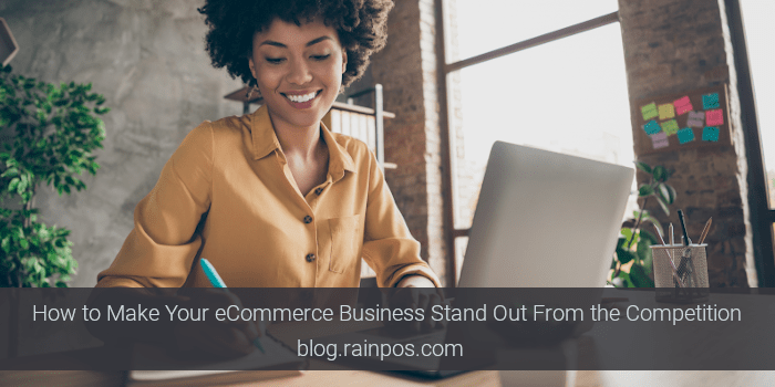 How to Make Your eCommerce Business Stand Out From the Competition