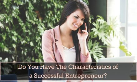 Do You Possess the Characteristics of a Successful Entrepreneur?