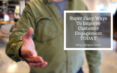 Super Easy Ways To Improve Customer Engagement Today