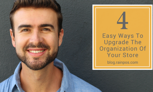 4 Easy Ways To Upgrade The Organization Of Your Store