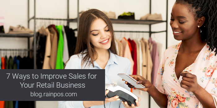 7 Ways to Improve Sales for Your Retail Business