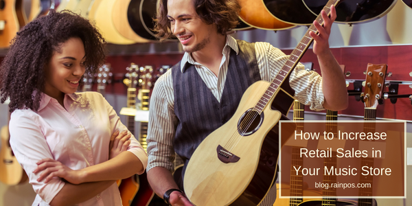 How to Increase Retail Sales in Your Music Store