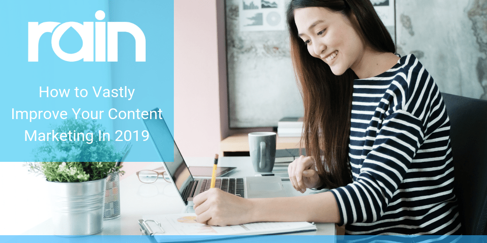 How to Vastly Improve Your Content Marketing in 2019