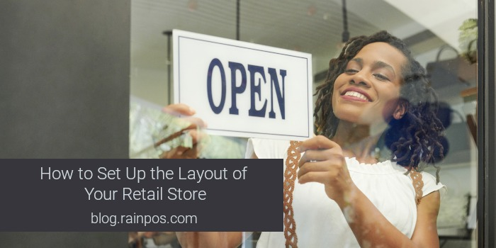 How to Set Up the Layout of Your Retail Store