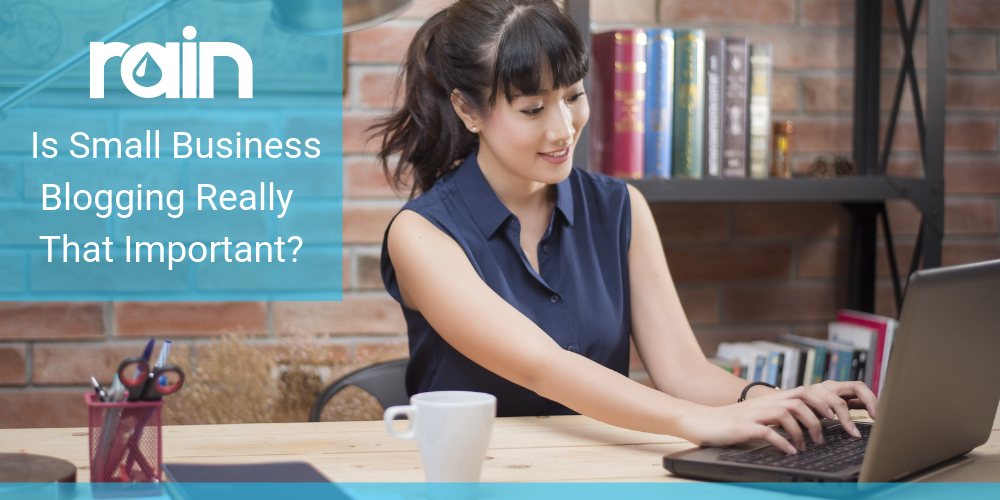 Is Small Business Blogging Really That Important?