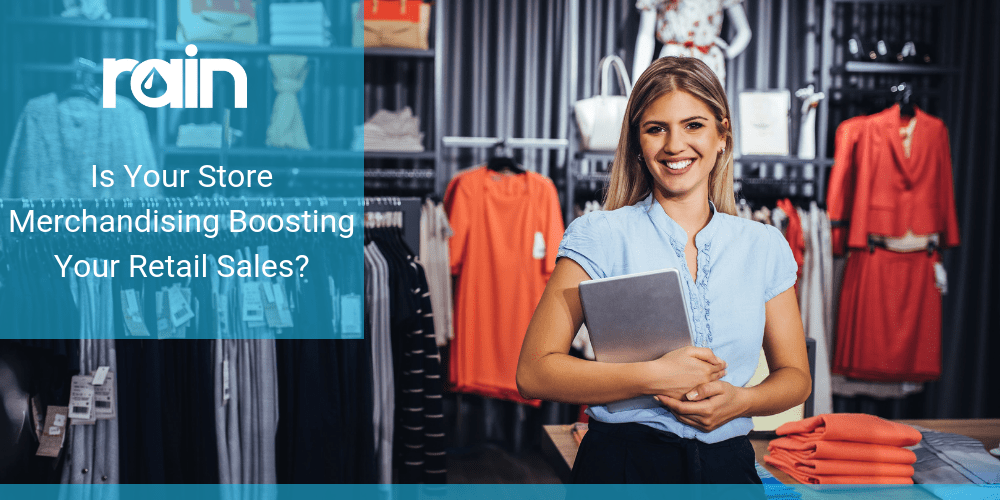 Is Your Store Merchandising Boosting Your Retail Sales?