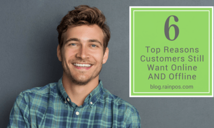 Top 6 Reasons Customers Still Want Online AND Offline