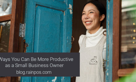 6 Ways You Can Be More Productive as a Small Business Owner