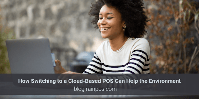 How Switching to a Cloud-Based POS Can Help the Environment
