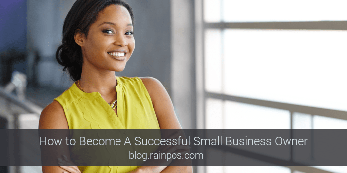 How to Become A Successful Small Business Owner