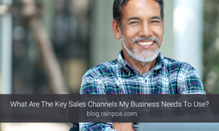 What Are The Key Sales Channels My Business Needs To Use?